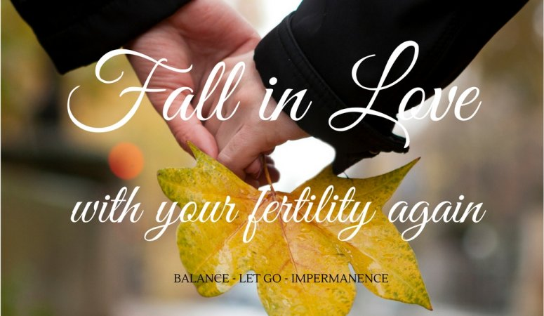 FALL in Love with Your Fertility Again